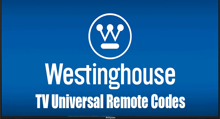 Westinghouse TV Universal Remote Codes