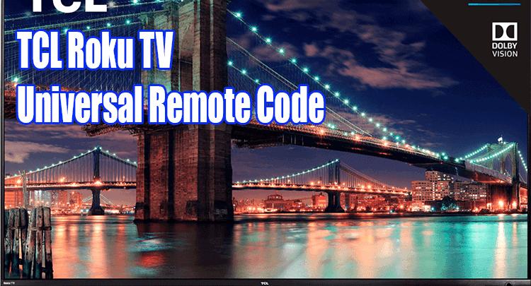 TCL Roku TV Universal Remote Code